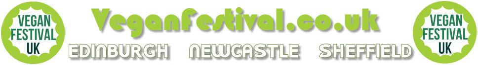 Newcastle upon Tyne, Sheffield, Edinburgh & Aberdeen Vegan Festival 2016