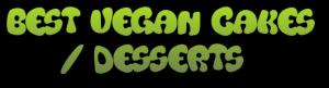 Best Vegan Cakes Desserts