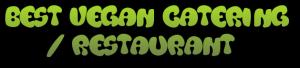 Best Vegan Catering Restaurant